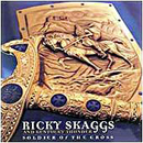 Ricky Skaggs & Kentucky Thunder: 'Soldier of The Cross' (Skaggs Family Records, 1999)