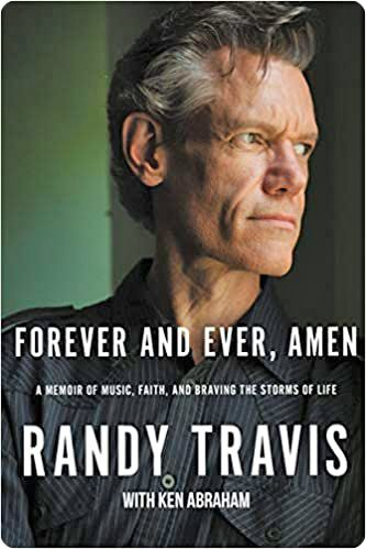 Randy Travis: 'Forever and Ever, Amen: A Memoir of Music, Faith and Braving The Storms of Life' (written with Ken Abraham) (Thomas Nelson Publishing, May 2019)