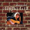 Sharon Cort: 'Country Cafe' (Rose Records, 2010)