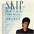 Skip Ewing: 'The Will to Love' (MCA Records, 1989)