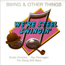 The Swing Shift Band with Buddy Emmons & Ray Pennington: 'Swing & Other Things' (Step One Records, 1988)