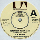 Slim Whitman: 'Honeymoon Feeling' (written by Ron Hellard & Gary S. Paxton) / United Artists Records, 1974 / released as a single only