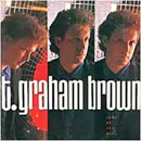 T. Graham Brown: 'Come As You Were' (Capitol Records, 1988)