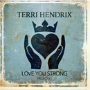 Terri Hendrix: 'Love You Strong: Project 5.1' (Wilory Records, 2016)