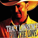Tracy Lawrence: 'For The Love' (Rocky Comfort Records, 2007)