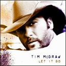 Tim McGraw: 'Let It Go' (Curb Records, 2007)