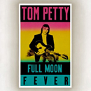 Tom Petty: 'Full Moon Fever' (MCA Records, 1989)