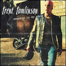 Trent Tomlinson: 'Country Is My Rock' (Lyric Street Records, 2006)