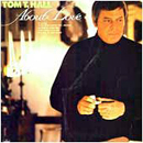 Tom T. Hall: 'About Love' (Mercury Records, 1977)