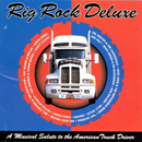 Various Artists: 'Rig Rock Deluxe (A Musical Salute To The American Truck Driver)' (Upstart Records, 1993)