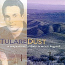 Various Artists: 'Tulare Dust: A Songwriters' Tribute To Merle Haggard' (Hightone Records, 1994)