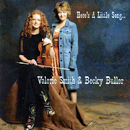 Valerie Smith & Bucky Buller: 'Here's a Little Song' (Bell Buckle Records, 2008)