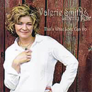 Valerie Smith & Liberty Pike: 'That's What Love Can Do' (Belt Buckle Records, 2005)