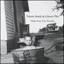 Valerie Smith & Liberty Pike: 'Wash Away Your Troubles' (Bell Buckle Records, 2006)