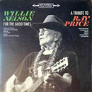 Willie Nelson: 'For The Good Times: A Tribute To Ray Price' (Legacy Recordings, 2016)