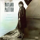 Wayland Patton: 'Gulf Stream Dreaming' (Capitol Records, 1991)